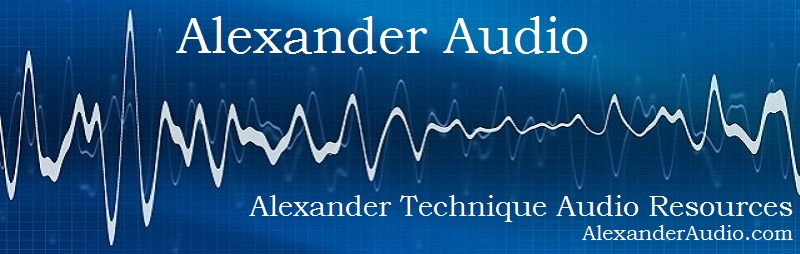 AlexanderAudio.com - Alexander Technique Audio Resource - online, MP3s, CDs